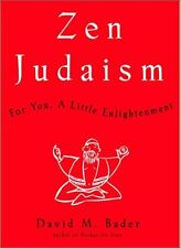 Zen Judaism: For You, A Little Enlightenment by David M. Bader