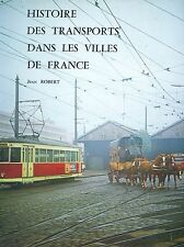 HISTOIRE DES TRANSPORTS DANS LES VILLES DE FRANCE par Jean Robert (Chemin de fer