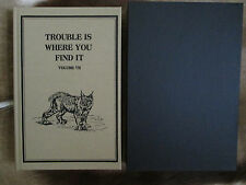 Trouble is Where you Find It Russel Annabel Limited Edition Safari Press Vol 7