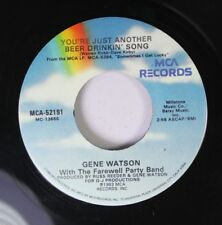 Country 45 Gene Watson - You'Re Just Another Beer Drinkin' Song / You'Re Out Doi