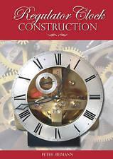 Regulator Clock Construction by Peter Heimann / making RDGTools book