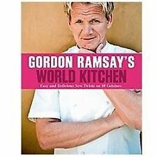Gordon Ramsay's World Kitchen Easy and Delicious Twists on 10 Cuisines Recipes