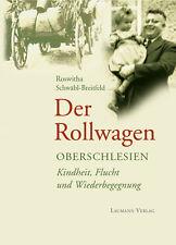 Der Rollwagen Oberschlesien Kindheit Flucht und Wiederbegegnung Biographie