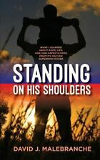 Standing on His Shoulders: What I Learned about Race, Life, and  High...