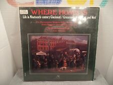 Where Home Is ~ Life in 19th Century Cincinnati LP: HARMONEION SINGERS Folk 1977