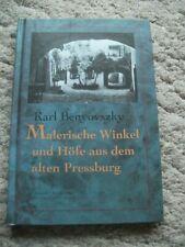 Malerische  Winkel und Höfe aus dem alten Pressburg. Von Karl Benyovszky