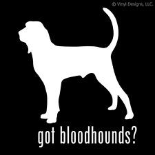 Got Bloodhounds? Bloodhound Dog Decal - Dogs Sticker