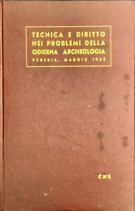 TECNICA DI DIRITTO NEI PROBLEMI DELLA ODIERNA ARCHEOLOGIA  - CNR 1962