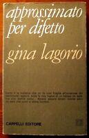 Approssimato per difetto,Gina Lagorio,Cappelli Editore,1971