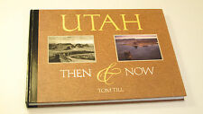 Utah Then and Now by Ted Wilson  & Tom Till (2000, hardcover