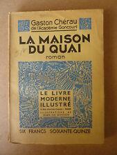 Gaston CHERAU - la maison du quai - bois de J. de BOTTON -   FERENCZI - LMI