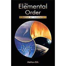 The Elemental Order : Battle of Elements by Mathew Silk (2012, Paperback)