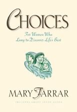Choices: For Women Who Long to Discover Lifes Best by Mary Farrar