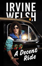 A Decent Ride by Irvine Welsh - Brand New Book, Paperback