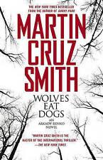 Smith, Martin Cruz, Wolves Eat Dogs (Arkady Renko Novels), Very Good Book