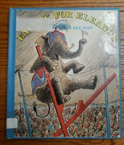 Encore For Eleanor by Bill Peet. Hardcover Library Bound. 1981