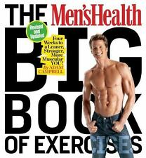 Men's Health Big Book of Exercises : Four Weeks to a Leaner, Stronger, More M...