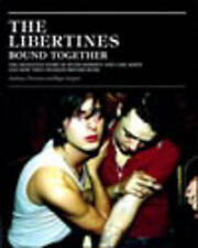 The Libertines Bound Together: The Story of Peter Doherty and Carl Barat and how