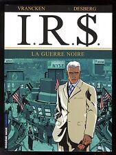 IRS   T.8    LA GUERRE NOIRE     VRANCKEN   DESBERG    EO 2006   LE LOMBARD
