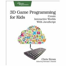 3D Game Programming for Kids : Create Interactive Worlds with JavaScript by...
