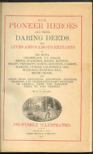Our Pioneer Heroes And Their Daring Deeds by D.M. Kelsey 1883 - VG+/NearFine