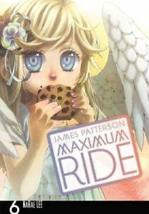 Maximum Ride  The Manga  Vol  6