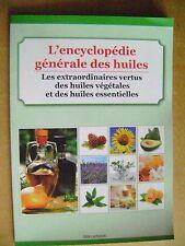 Les extraordinaires vertus des huiles végétales et des huiles essentielles /Z106