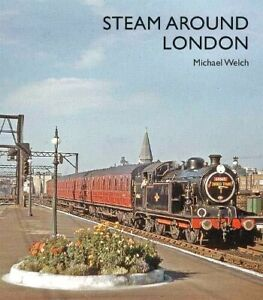 Steam Around London  RRP £19.95 RAILWAY BOOK POST FREE