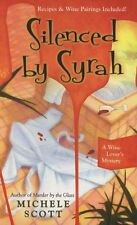 Silenced By Syrah (A Wine Lovers Mystery) by Michele Scott