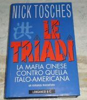 LE TRIADI LA MAFIA CINESE CONTRO QUELLA ITALO-AMERICANA DI NICK TOSCHES 1997