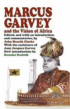 Marcus Garvey and the Vision of Africa by John Henrik Clarke (2011, Paperback)