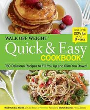 Walk off Weight Quick and Easy Cookbook : 150 Delicious Recipes to Fill You...
