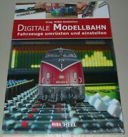 Digitale Modellbahn, Fahrzeuge/Loks umrüsten&einstellen Modellbahn/Buch/Ratgeber