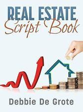 Debbie de Grote's Real Estate Script Book by Debbie De Grote (2014, Hardcover)