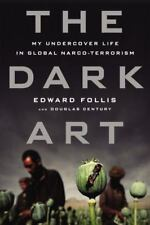 Dark Art : My Undercover Life in Global Narco-Terrorism
