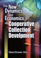 The New Dynamics and Economics of Cooperative Collection Development by Shreeve