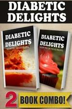 Diabetic Delights: Sugar-Free Freezer Recipes and Sugar-Free on-The-Go...
