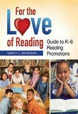 For the Love of Reading: Guide to K–8 Reading Promotions by Nancy L. Baumann