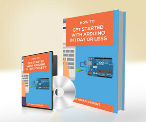 L@@K! How to Get Started With Arduino in 1 Day or Less Video Complete Course