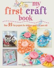 My First Craft Book: 25 easy and fun projects for children aged 7-11 years old,
