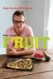 River Cottage Fruit Every Day! by Hugh Fearnley-Whittingstall 1408828596