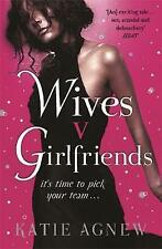 Wives v. Girlfriends by Katie Agnew (Paperback)