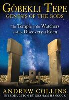 Gobekli Tepe: Genesis of the Gods: The Temple of the Watchers and the Discovery