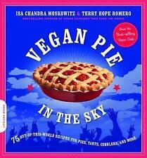 Vegan Pie: In the Sky, Terry Hope Romero,Isa Chandra Moskowitz, Very Good condit