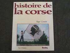 ROGER CARATINI HISTOIRE DE LA CORSE BORDAS 1981 1ERE EDITION