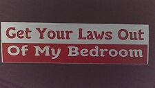 Gay Pride Get your laws out of my bedroom sticker - brand New