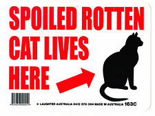 Cat Sign Spoiled Rotten Cat Lives Here Plastic Novelty Fun PVC