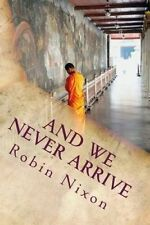 USED (LN) And We Never Arrive by Robin Nixon