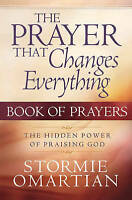 The Prayer That Changes Everything® Book of Prayers: The Hidden Power of Praisin