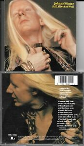 CD 12 TITRES JOHNNY WINTER STILL ALIVE AND WELL DE 1994 Columbia ‎– CK 66421 USA